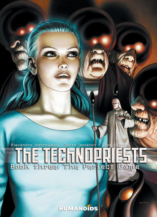 The Technopriests Book Three: The Perfect Game