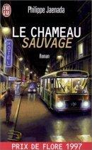 Le Chameau sauvage by Philippe Jaenada