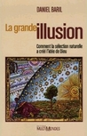La grande illusion: comment la sélection naturelle a créé l'idée de Dieu