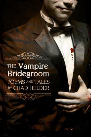 The Vampire Bridegroom by Chad Helder