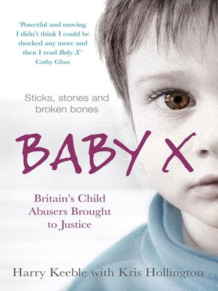 Baby X: Britain's Child Abusers Brought To Justice