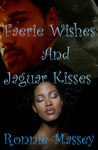Faerie Wishes and Jaguar Kisses