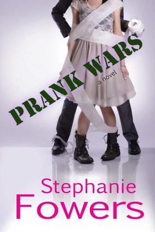 Prank Wars by Stephanie Fowers
