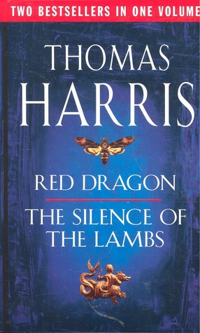 Red Dragon and The Silence of the Lambs by Thomas Harris
