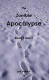 The Zombie Apocalypse: Book 1 & 2