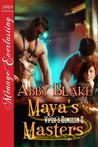 Maya's Masters (Viper's Dungeon, #2)