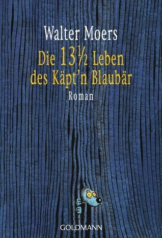 Die 13½ Leben des Käpt'n Blaubär by Walter Moers