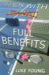 Friends With Full Benefits by Luke Young