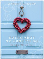 Doing What We Came to Do by Ardeth Greene Kapp