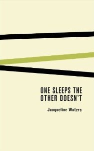 One Sleeps the Other Doesn't by Jacqueline Waters