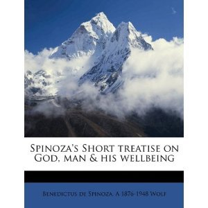Short Treatise on God, Man, and His Well-Being