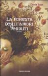 La foresta degli amori perduti by Carrie Ryan