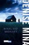 Rolig Ved Midnatt by Denise Mina