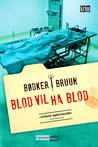 Blod vil ha blod by Karen Vad Bruun