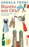 Risotto mit Otto. Ein italienisches Jahr in München