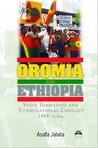 Oromia and Ethiopia: State Formation and Ethnonational Conflict 1868-2004