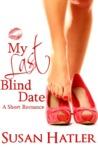 My Last Blind Date by Susan Hatler