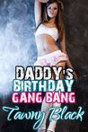 Daddy's Birthday Gang Bang