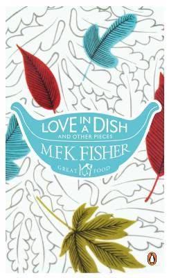 Love in a Dish and Other Pieces(Penguin Great Food 19)