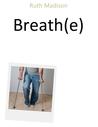 Breath(e)