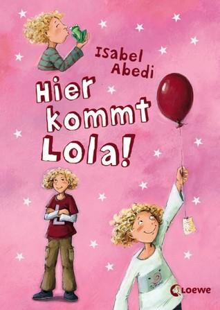 Hier kommt Lola! (Lola, #1)