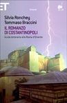 Il romanzo di Costantinopoli: guida letteraria alla Roma d'Oriente