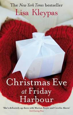Christmas Eve at Friday Harbor by Lisa Kleypas