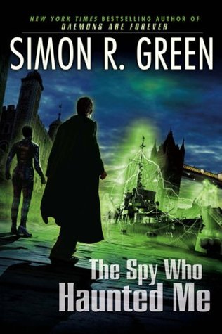 The Spy Who Haunted Me (Secret Histories, #3)