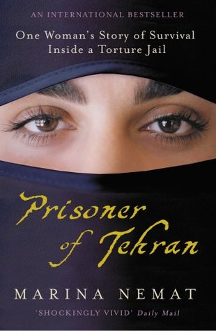 Prisoner of Tehran: One Woman's Story of Survival Inside a Torture Jail