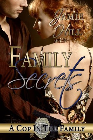 Family Secrets (A Cop in the Family, #1)