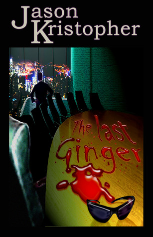 The Last Ginger by Jason Kristopher