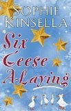 Six Geese A-Laying by Sophie  Kinsella