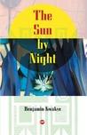 The Sun by Night by Benjamin Kwakye
