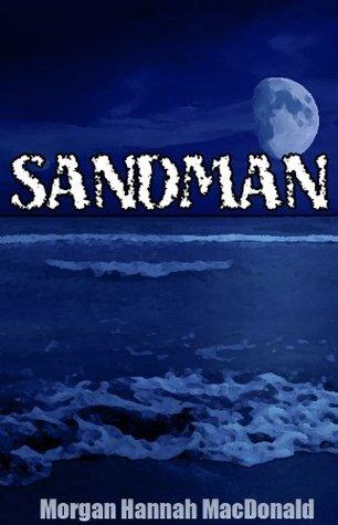 Sandman by Morgan Hannah MacDonald