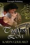 Timeless Love by Karyn Gerrard