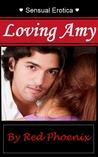 Loving Amy (Sensual Erotica, #1)