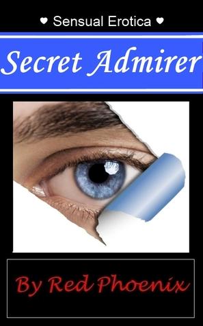 Secret Admirer (Sensual Erotica, #10)