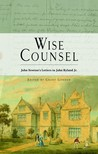 Wise Counsel   John Newton's Letters To John Ryland Jr
