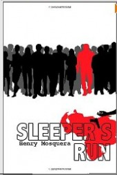Sleeper's Run by Henry Mosquera