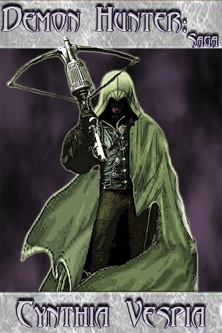 The Demon Hunter Saga by Cynthia Vespia