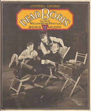 Dear Boris: The Life Of William Henry Pratt a.k.a.. Boris Karloff