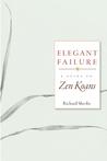 Elegant Failure: A Guide to Zen Koans