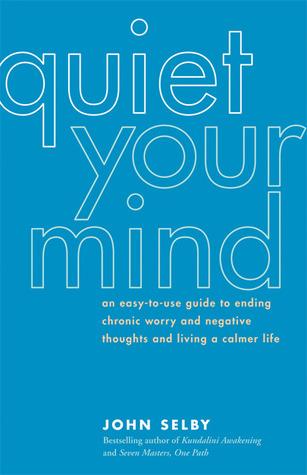Quiet Your Mind: An Easy-to-Use Guide to Ending Chronic Worry and Negative Thoughts and Living a Calmer Life Ebook para descarga gratuita de estructura de datos