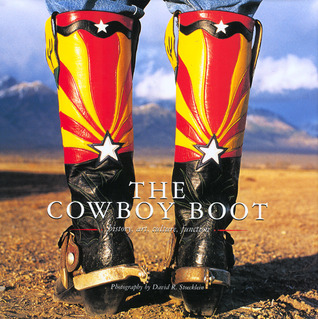 The Cowboy Boot: History, Art, Culture, Function