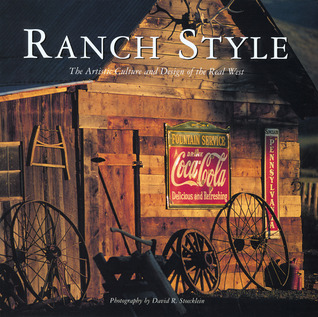 Ranch Style: The Artistic Culture and Design of the Real West
