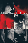 Six Positions: Sex Writing by Andy Quan