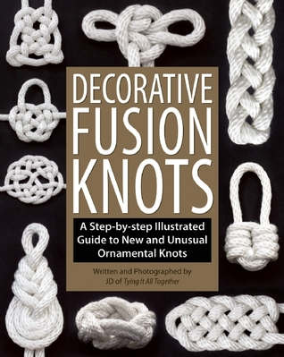 decorative-fusion-knots-a-step-by-step-illustrated-guide-to-unique-and-unusual-ornamental-knots