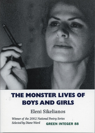 The Monster Lives of Boys and Girls by Eleni Sikelianos