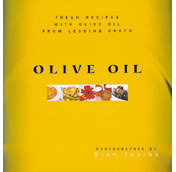 Olive Oil: Fresh Recipes from Leading Chefs