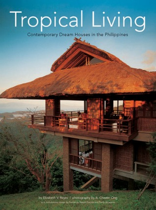 Tropical Living Contemporary Dream Houses In The Philippines By Elizabeth V Reyes